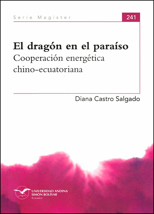 El Dragón En El Paraíso.cooperación Energética Chino-ecuatoriana