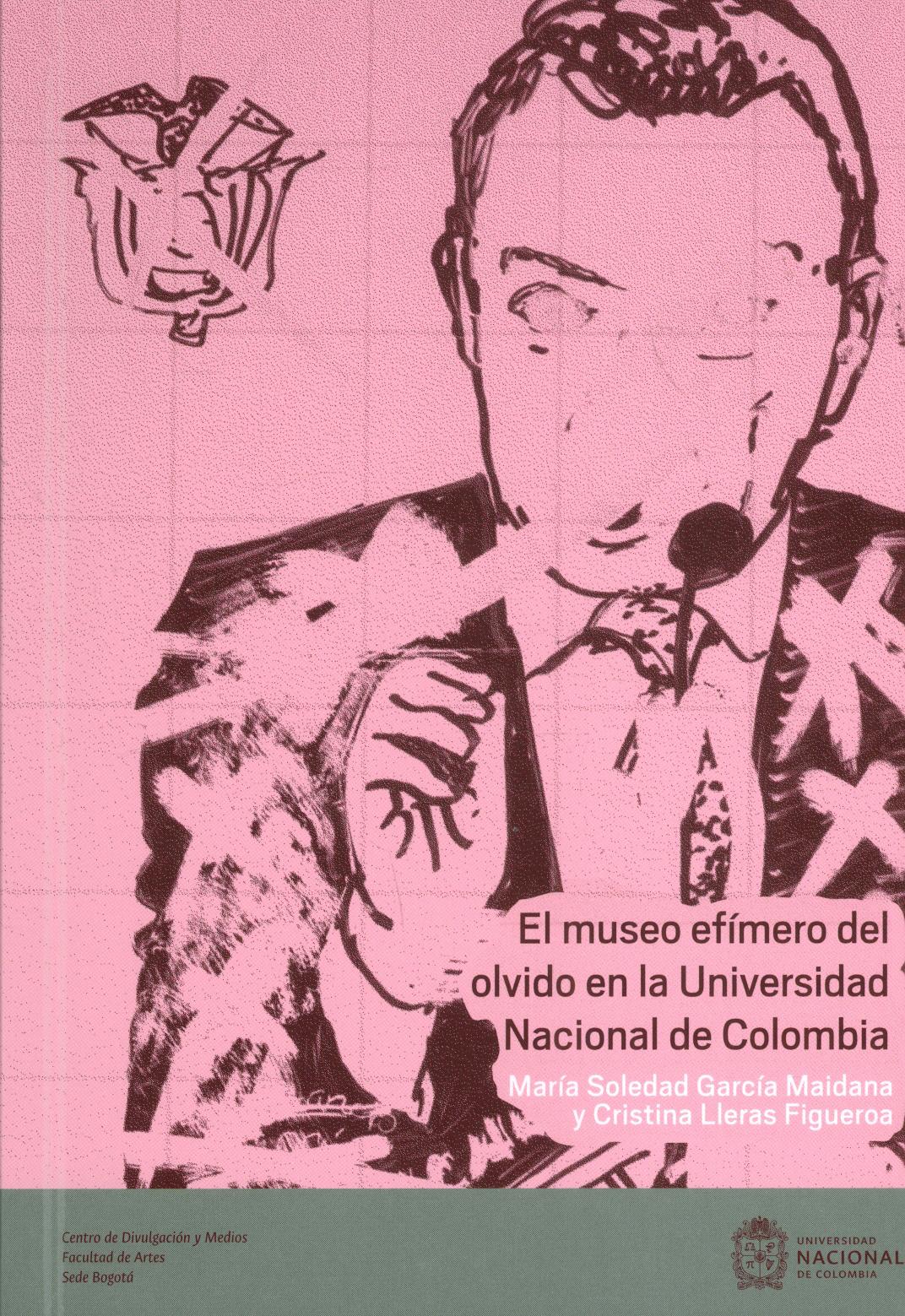 El museo efímero del olvido en la Universidad Nacional de Colombia