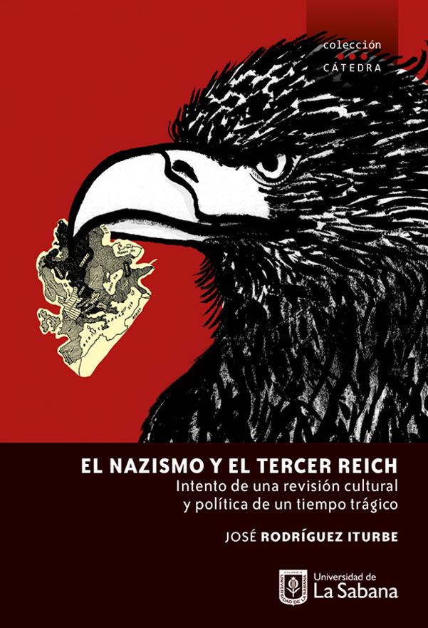 El nazismo y el tercer reich. Intento de una revisión cultural y política de un tiempo trágico