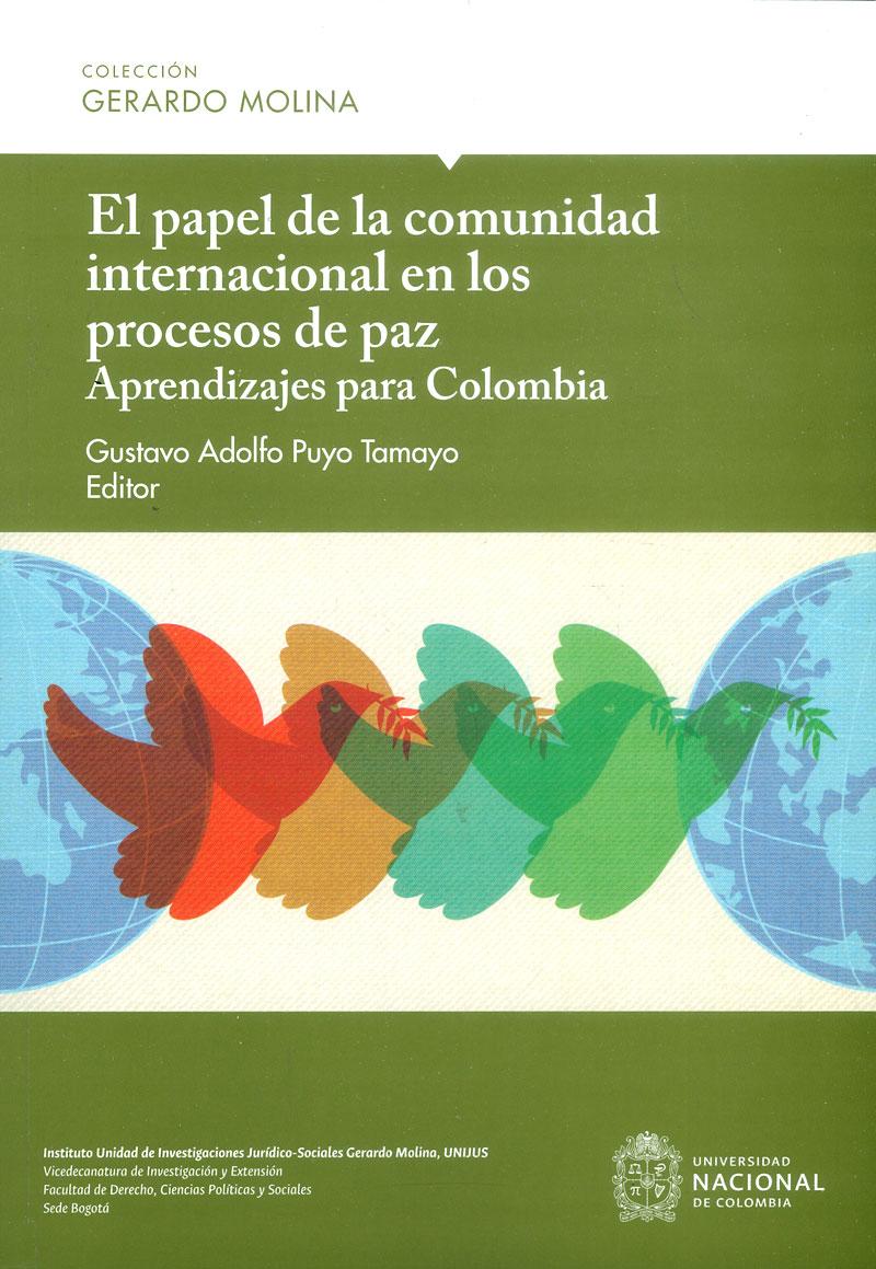 El papel de la comunidad internacional en los procesos de paz. Aprendizajes para Colombia