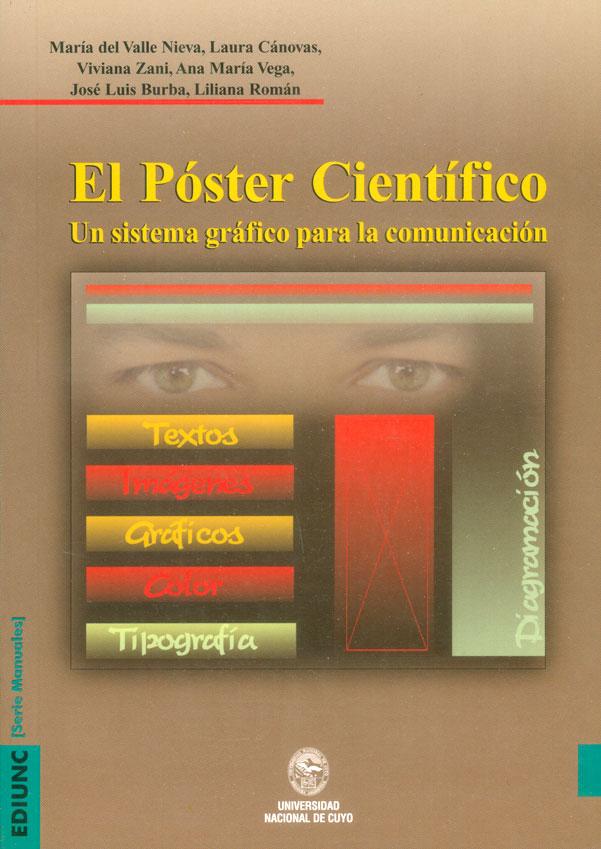 El Póster Científico. Un Sistema Gráfico Para La Comunicación