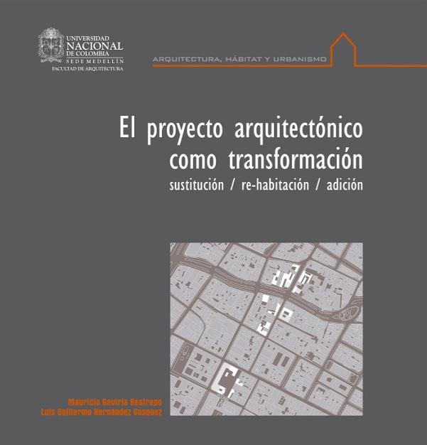 El proyecto arquitectónico como transformación. sustitución / re-habitación / adición