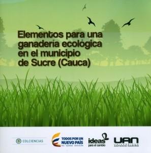 Elementos para una ganadería ecológica en el municipio de Sucre (Cauca)