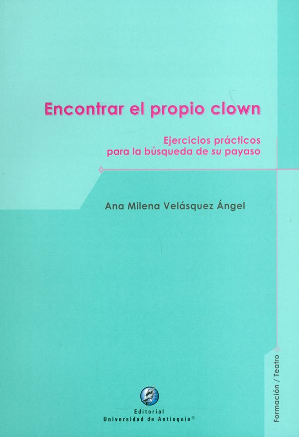 Encontrar el propio Clown. Ejercicios prácticos para la búsqueda de su payaso
