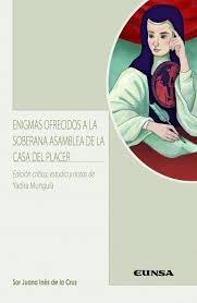 Enigmas Ofrecidos A La Soberana Asamblea De La Casa Del Placer. Edición Crítica, Estudio Y Notas De Yadira Munguía