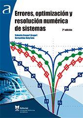 Errores, Optimización Y Resolución Numericá De Sistemas - 2 Edisión