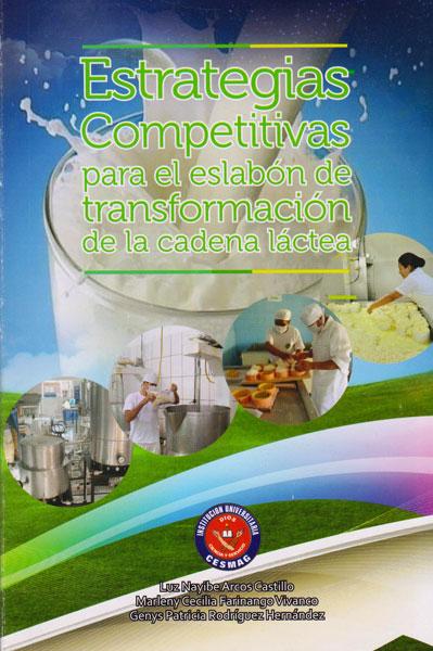 Estrategias competitivas para el eslabón de transformación de la cadena láctea