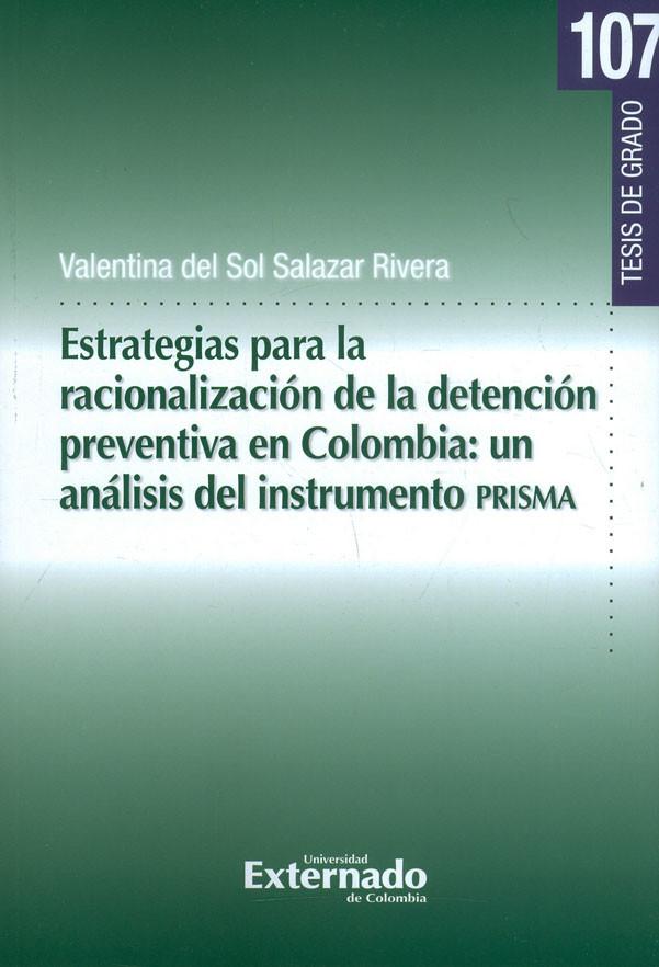 Estrategias Para La Racionalización De La Detención Preventiva En Colombia: Un Análisis Del Instrumento PRISMA