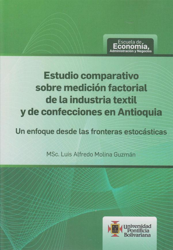 Estudio Comparativo sobre Medición Factorial de la Industria Textil y de Confecciones en Antioquia. Un enfoque desde las fronteras estocásticas