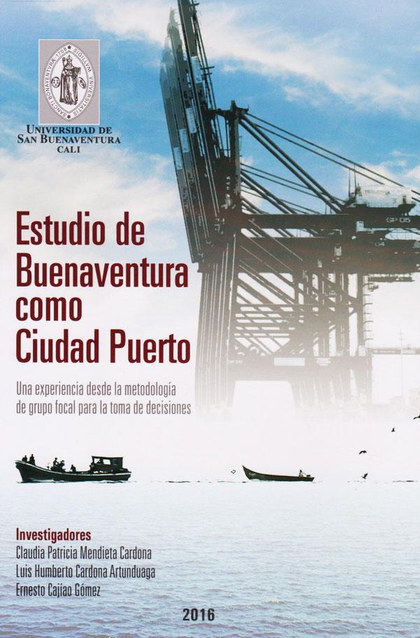 Estudio de Buenaventura como Ciudad Puerto: una experiencia desde la metodología de grupo focal para la toma de decisiones