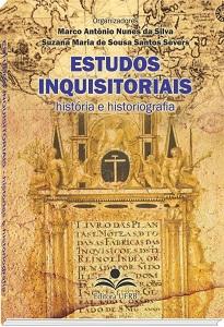 Estudos Inquisitoriais: História E Historiografia