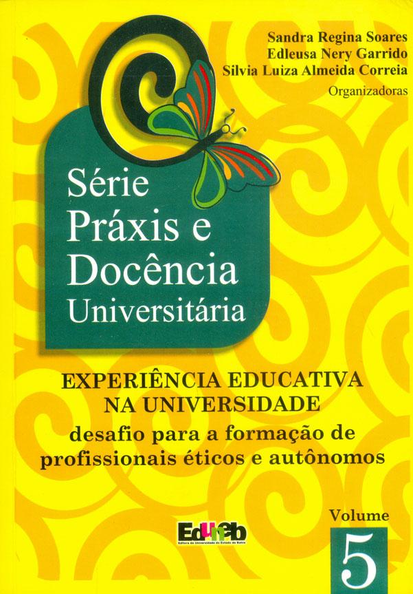 EXPERIÊNCIA EDUCATIVA NA UNIVERSIDADE: DESAFIO PARA A FORMAÇÃO DE PROFISSIONAIS ÉTICOS E AUTÔNOMOS