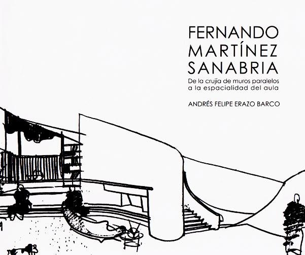 Fernando Martínez Sanabria: de la crujía de muros paralelos a la especialidad del aula