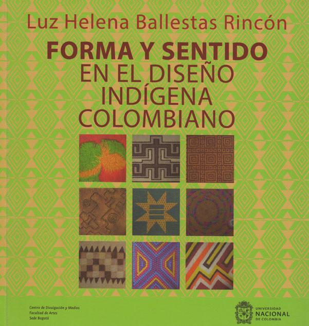 Forma Y Sentido En El Diseño Indígena Colombiano