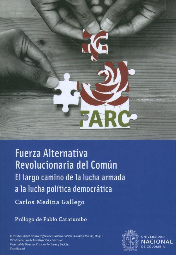 Fuerza Alternativa Revolucionaria Del Común. El largo camino de la lucha armada a la lucha política democrática