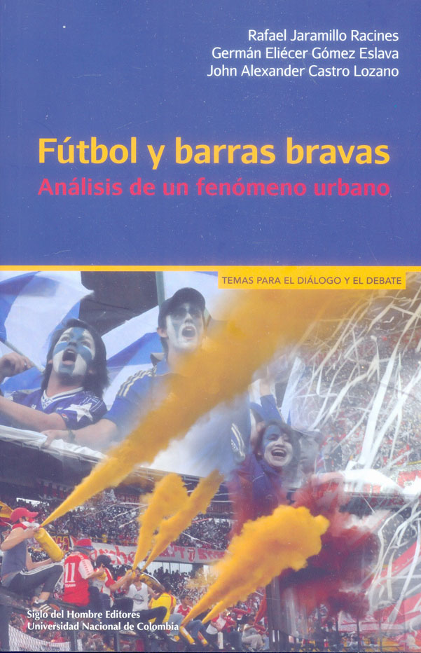 Fútbol y barras bravas. Análisis de un fenómeno urbano
