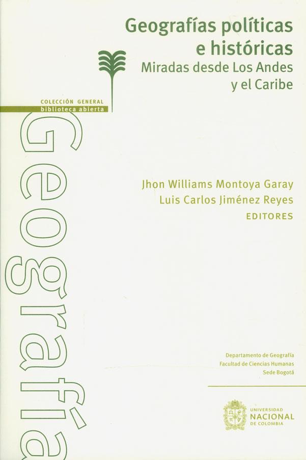Geografías políticas e históricas. Miradas desde los Andes y el Caribe