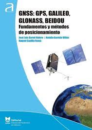 Gnss. Gps, Galileo, Glonass, Beidou. Fundamentos Y Métodos De Posicionamiento