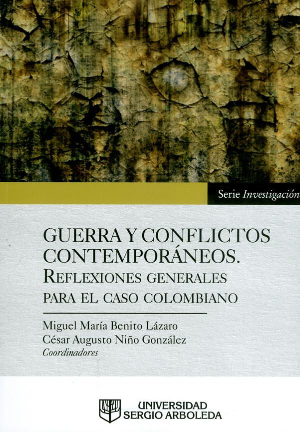 Guerra y conflictos contemporáneos. Reflexiones generales para el caso colombiano