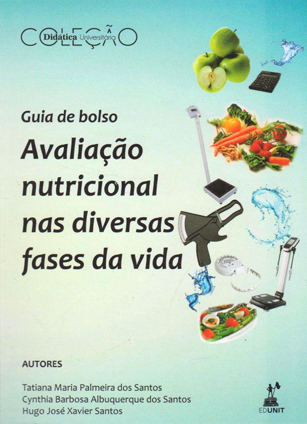 GUIA DE BOLSO. AVALIAÇÃO NUTRICIONAL NAS DIVERDAS FASES DA VIDA