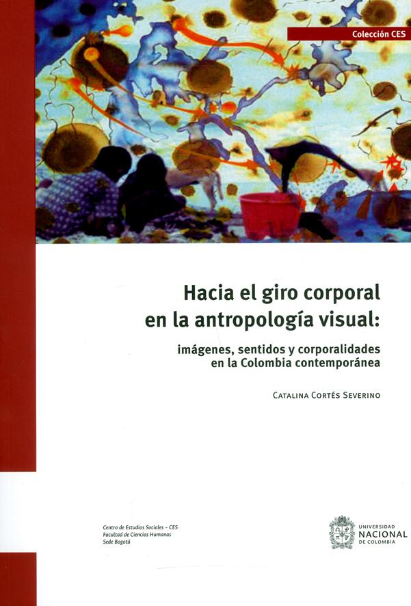 Hacia el giro corporal en la antropología visual: imágenes, sentidos y corporalidades en la Colombia contemporánea