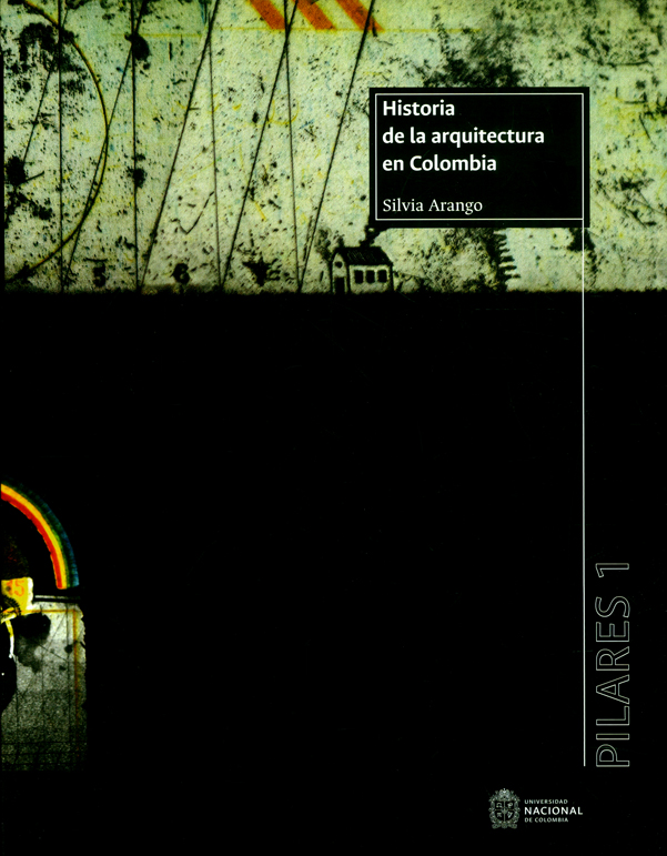 Historia de la arquitectura en Colombia. Pilares 1