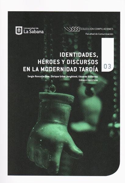 Identidades, héroes y discursos en la modernidad tardía