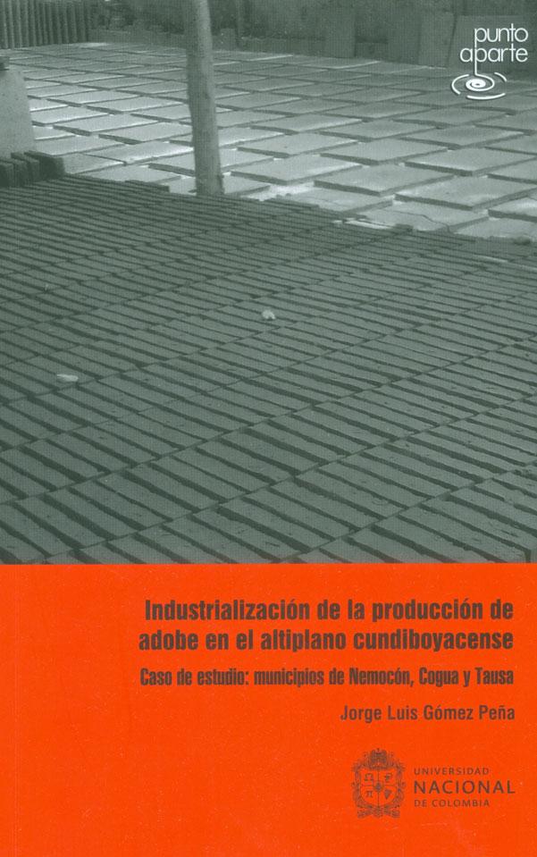 Industrialización de la producción de adobe en el altiplano cundiboyacense. Caso de estudio: municipios de Nemocón, Cogua y Tausa