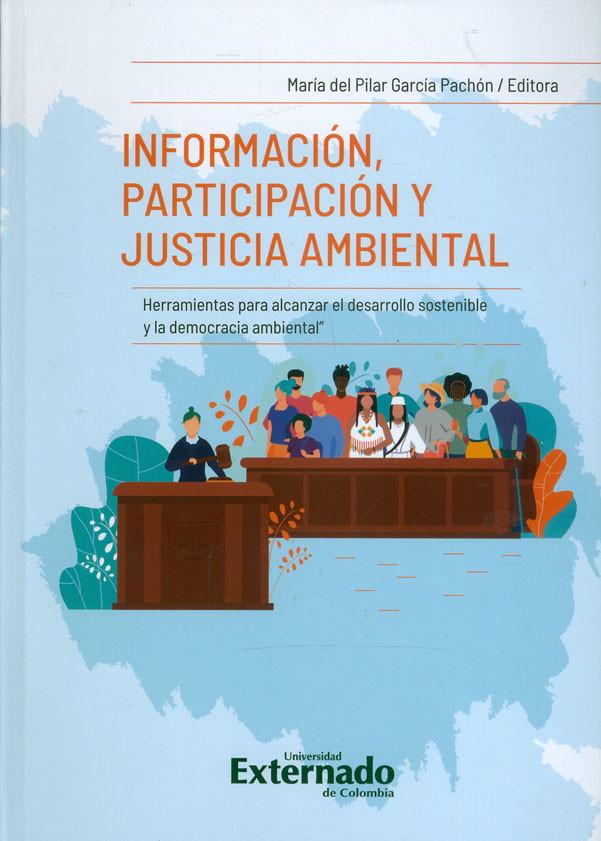 Información, Participación Y Justicia Ambiental