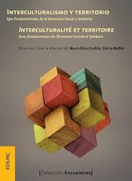 Interculturalismo Y Territorio. Ejes Fundamentales De La Economía Social Y Solidaria.