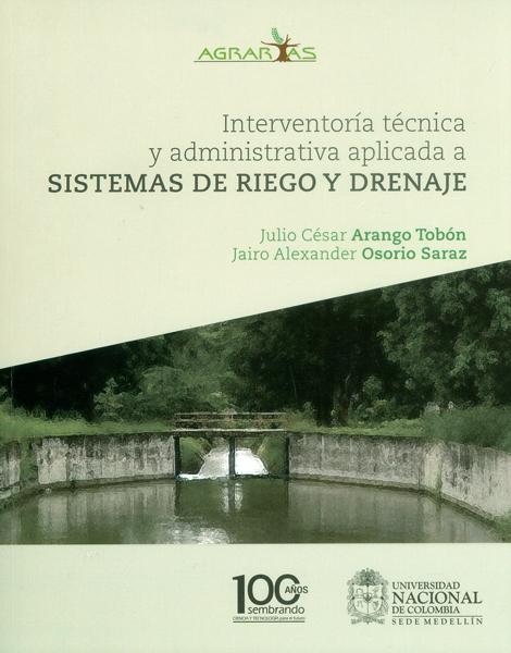 Interventoría técnica y admistrativa aplicada a sistemas de riego y drenaje