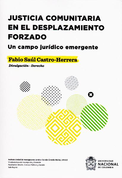 Justicia comunitaria en el desplazamiento forzado. Un campo jurídico emergente