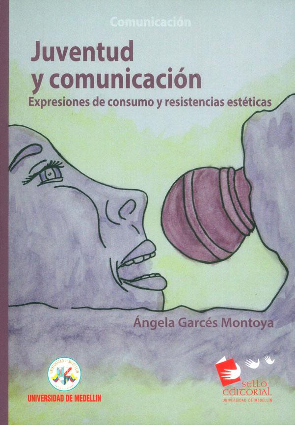 Juventud y comunicación: Expresiones de consumo y resistencias estéticas
