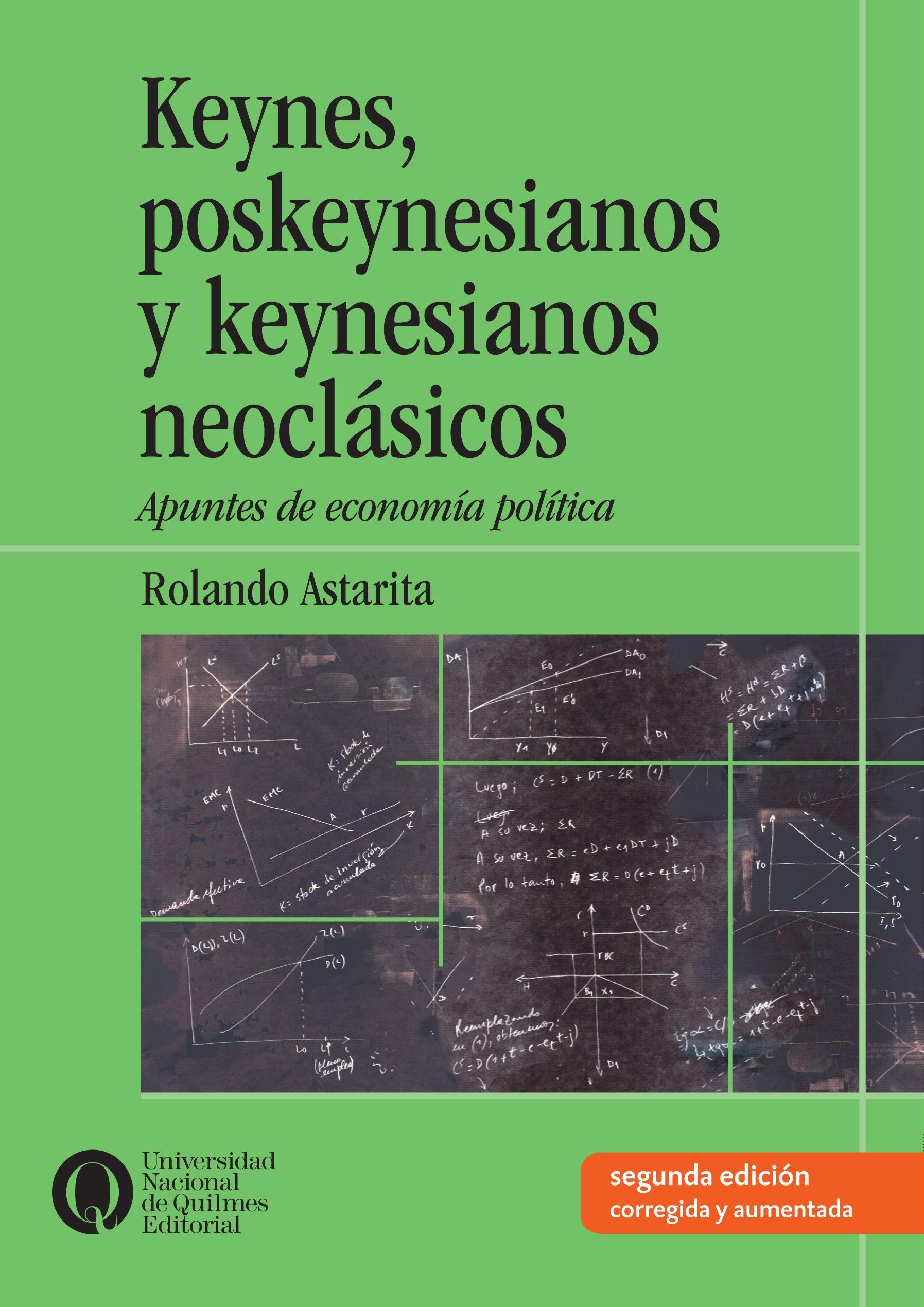 Keynes, Poskeynesianos Y Keynesianos Neoclásicos (2º Edición)