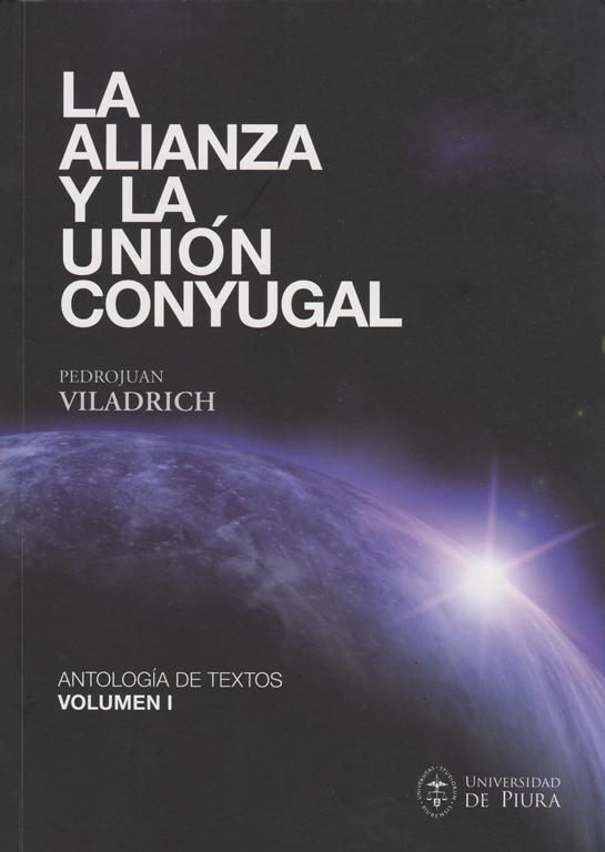 La Alianza Y La Unión Conyugal. Antología De Textos. Volumen I