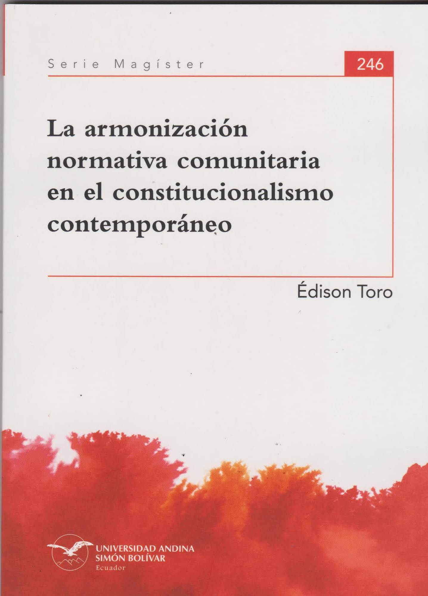 La Armonización Normativa Comunitaria En El Constitucionalismo Contemporáneo