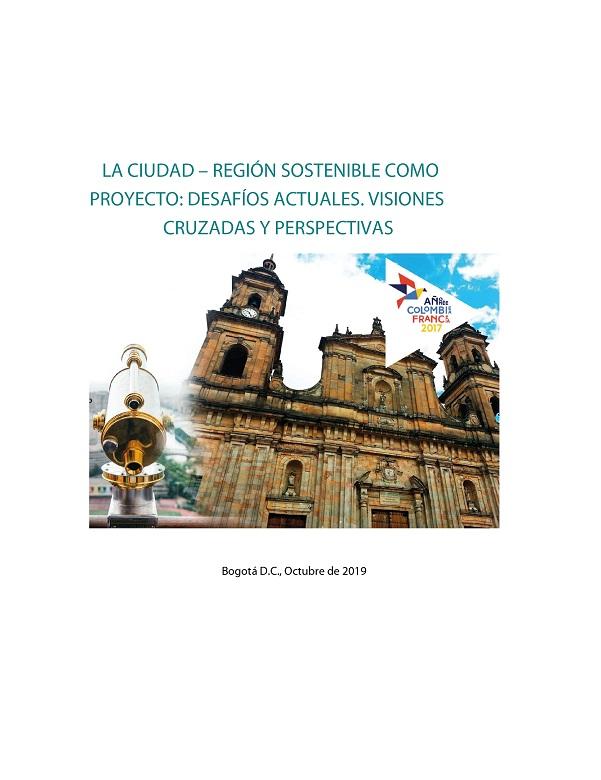 LA CIUDAD – REGIÓN SOSTENIBLE COMO PROYECTO: DESAFÍOS ACTUALES. VISIONES CRUZADAS Y PERSPECTIVAS