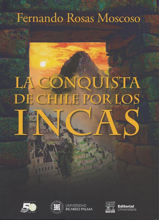 La Conquista De Chile Por Los Incas