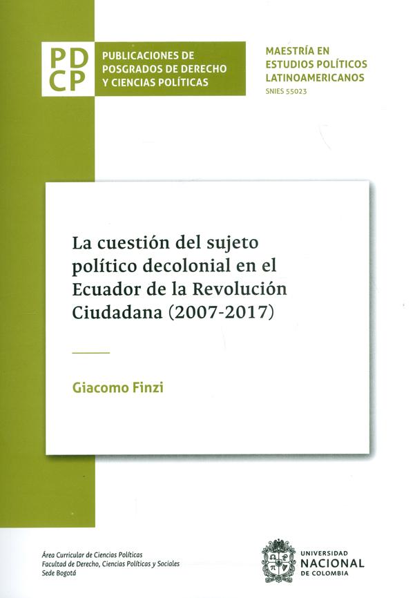 La cuestión del sujeto político decolonial en el Ecuador de la Revolución Ciudadana (2007-2017)