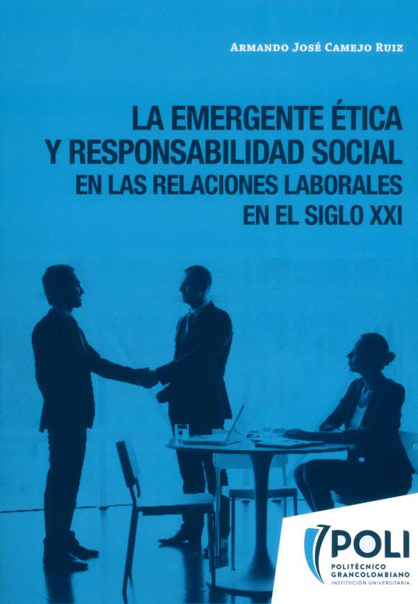 La emergente ética y responsabilidad social en las relaciones laborales en el siglo XXI