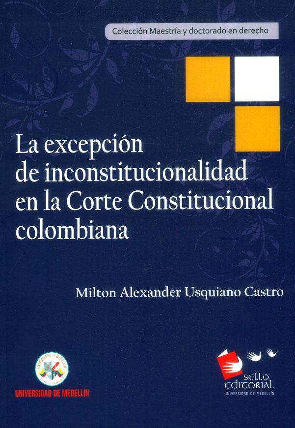 La excepción de inconstitucionalidad en la corte constitucional colombiana