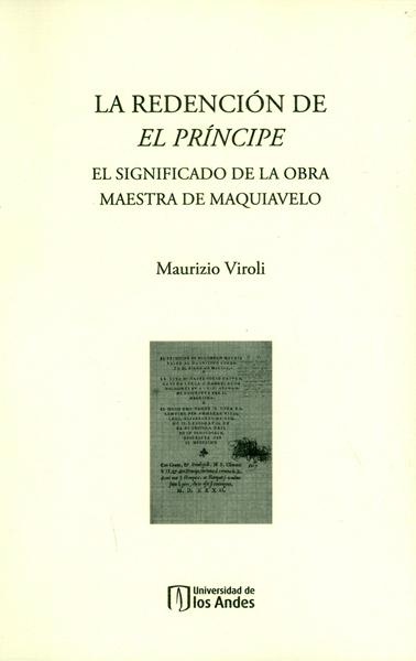 La redención de el príncipe. El significado de la obra maestra de Maquiavelo