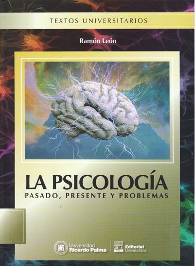La Psicología: Pasado, Presente Y Problema