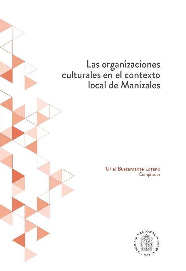 Las organizaciones culturales en el contexto local de Manizales
