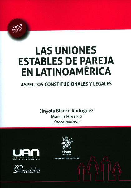 Las uniones estables de pareja en latinoamérica.Aspectos constitucionales y legales