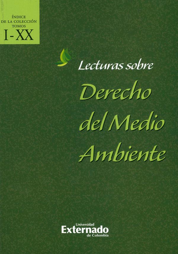 Lecturas Sobre Derecho Del Medio Ambiente. Índice De La Colección Tomos I-XX