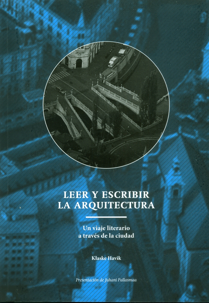Leer y escribir la arquitectura. Un viaje literario a través de la ciudad