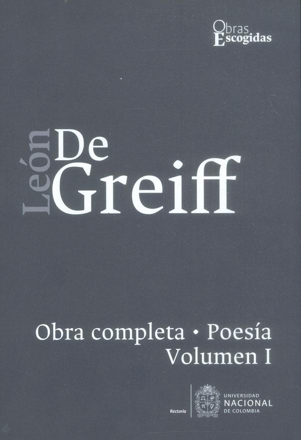León de Greiff. Obra completa, poesía Vol I