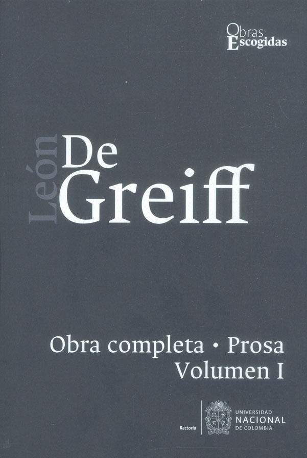 León de Greiff. Obra completa, Prosa Vol I