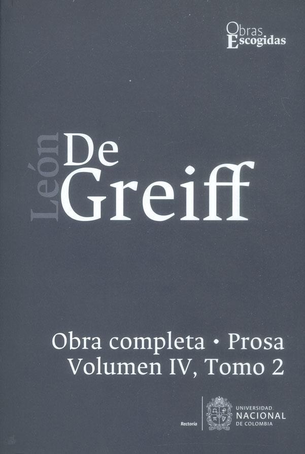León de Greiff. Obra completa, prosa Vol IV, Tomo 2